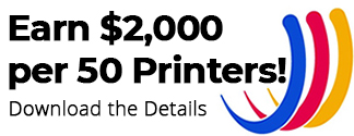 Earn $2000 per 50 printers! Download the details
